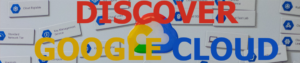 Discover Google Cloud